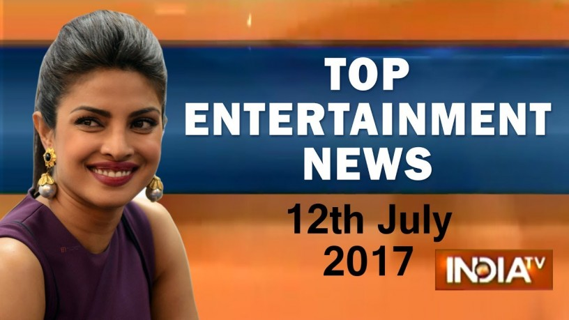 Top Entertainment News | 12th July, 2017 – India TV